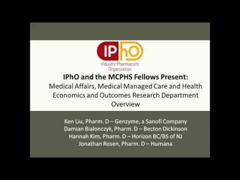 IPhO and the MCPHS Fellows Present: Medical Affairs-Managed Care-HEOR