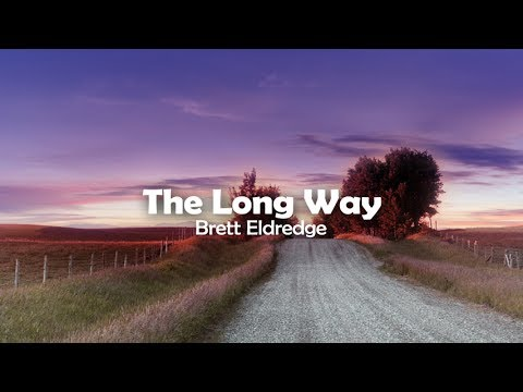 Brett Eldredge - The Long Way (Lyric Video)