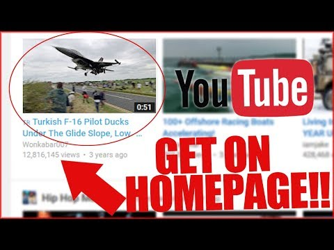 HOW TO GET YOUR VIDEO ON THE YOUTUBE HOMEPAGE!!