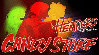 """Heathers - """"Candy Store"""" ROCK COVER 