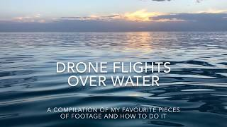 Flying A Drone VERY LOW Over Water, And How To Do It