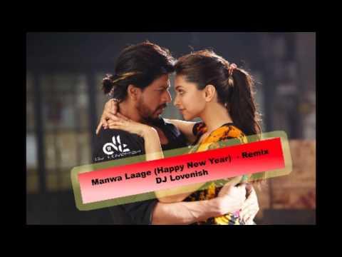 Manwa Laage (Happy New Year) - DJ Lovenish Remix