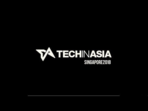 Tech in Asia Singapore 2018 Highlights