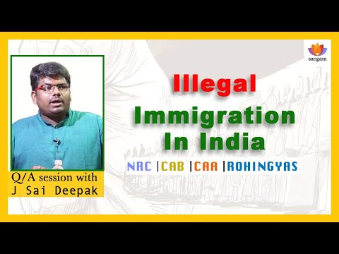 Q&A: Illegal Immigration in India - A Talk by J Sai Deepak