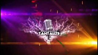 Tantalize 2011 - Main Cinematic