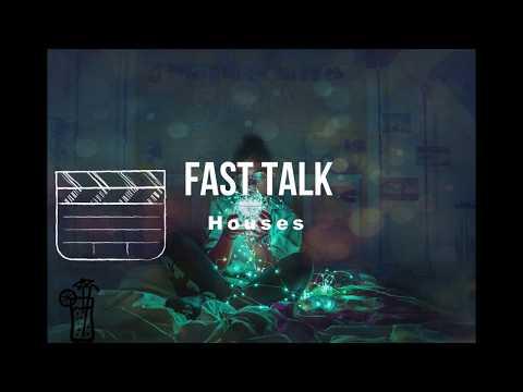 Fast Talk -Houses || Lyric 🍹