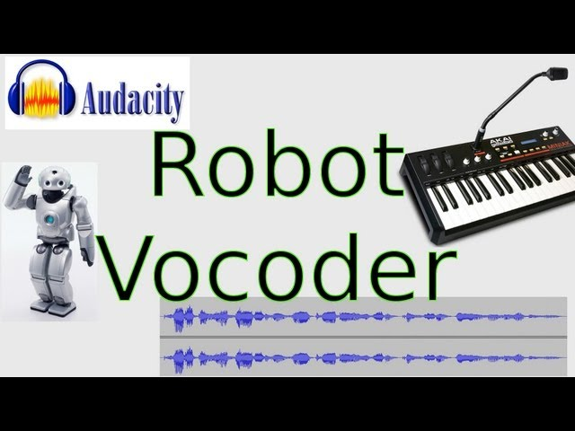 How to Sound Like a Robot (Audacity Vocoder Tutorial) - YouTube