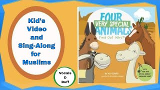 Four Very Special Animals | Kid's Video and Sing-Along for Muslims | A Mule | Vocals and Duff