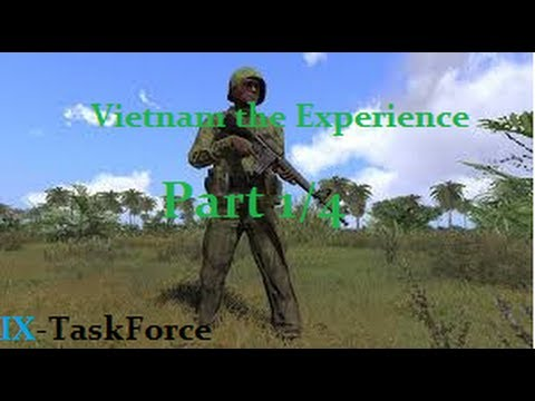 "IX-Task Force | Vietnam the Experience | Part 1/4 | ""Late for Battle"""