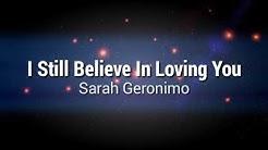 I Still Believe In Loving You - Sarah Geronimo Lyrics