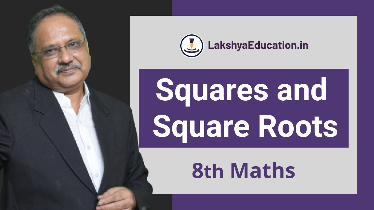 Class-8-math,Squares and Square Roots ,Lakshya Education - YouTube
