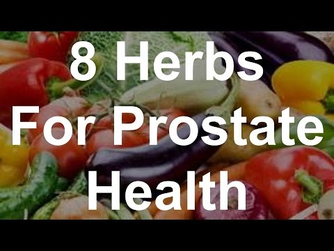 8 Herbs For Prostate Health - Foods That Help Prostate Health