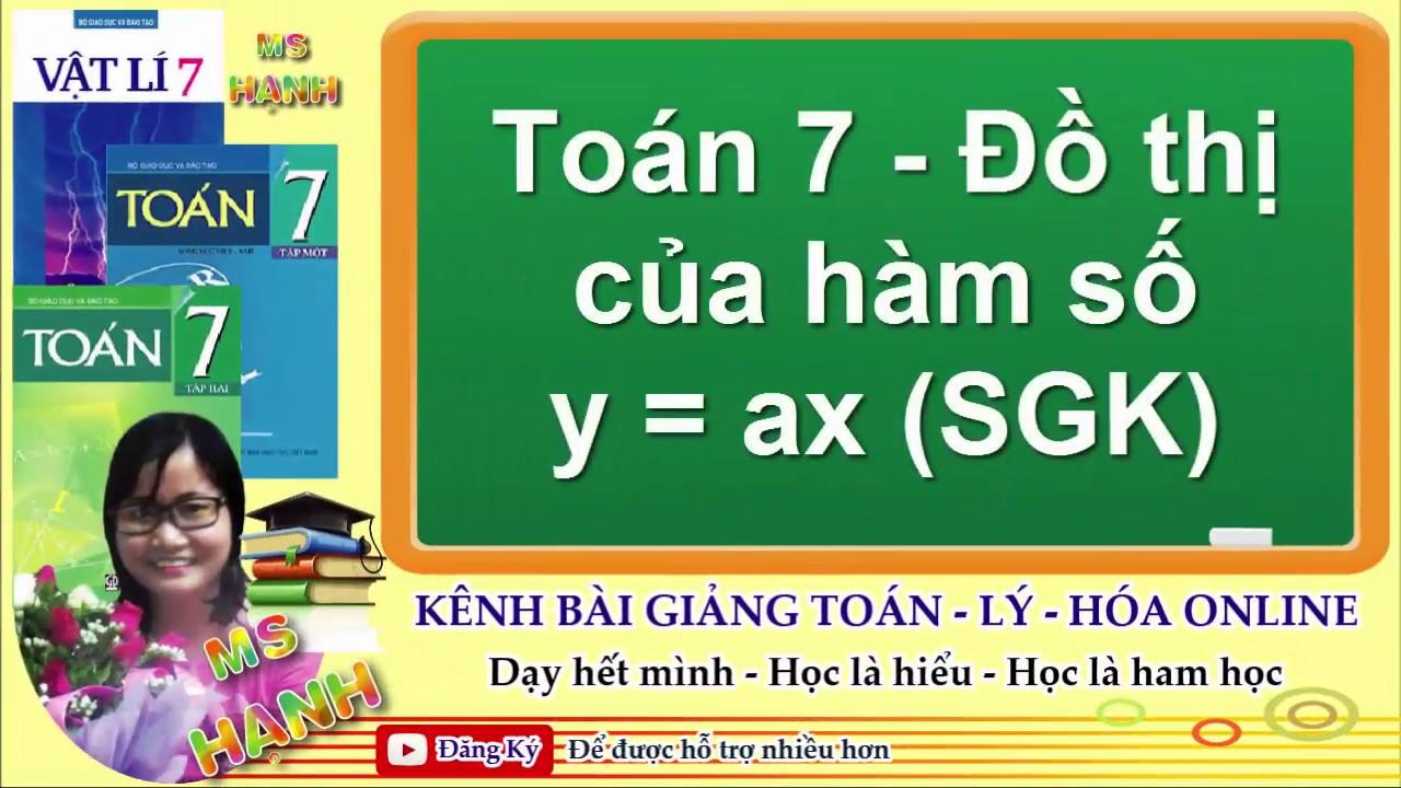 [ Đại Số 7 ] Chương 2 Bài 7Đồ thị của hàm số y=ax (SGK)