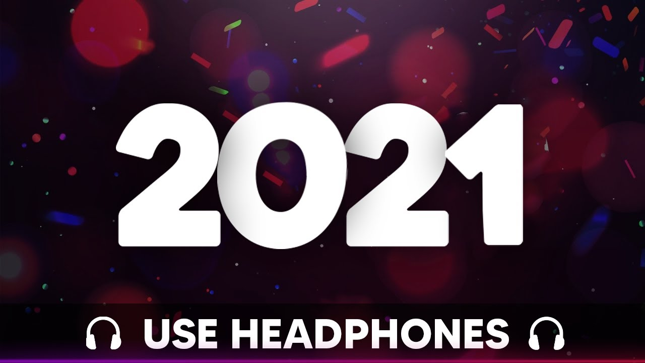 Download [9D AUDIO] New Year Mix 2021 ♫ Best Music 2020 Party Mix ♫ Mashup & Remixes