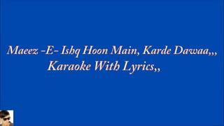 Marize Ishq Hoon Main,Original Karaoke With Lyrics,