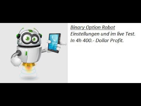 Binary Option Robot Einstellungen und im live Test in 4h 400.- Dollar Profit