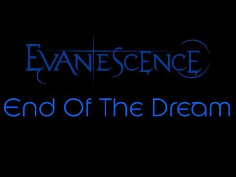 Evanescence-End of the Dream Lyrics (Evanescence)
