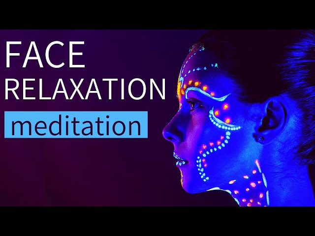 Face Muscle Relaxation | How to Relax your Face | Meditation for Facial Tension