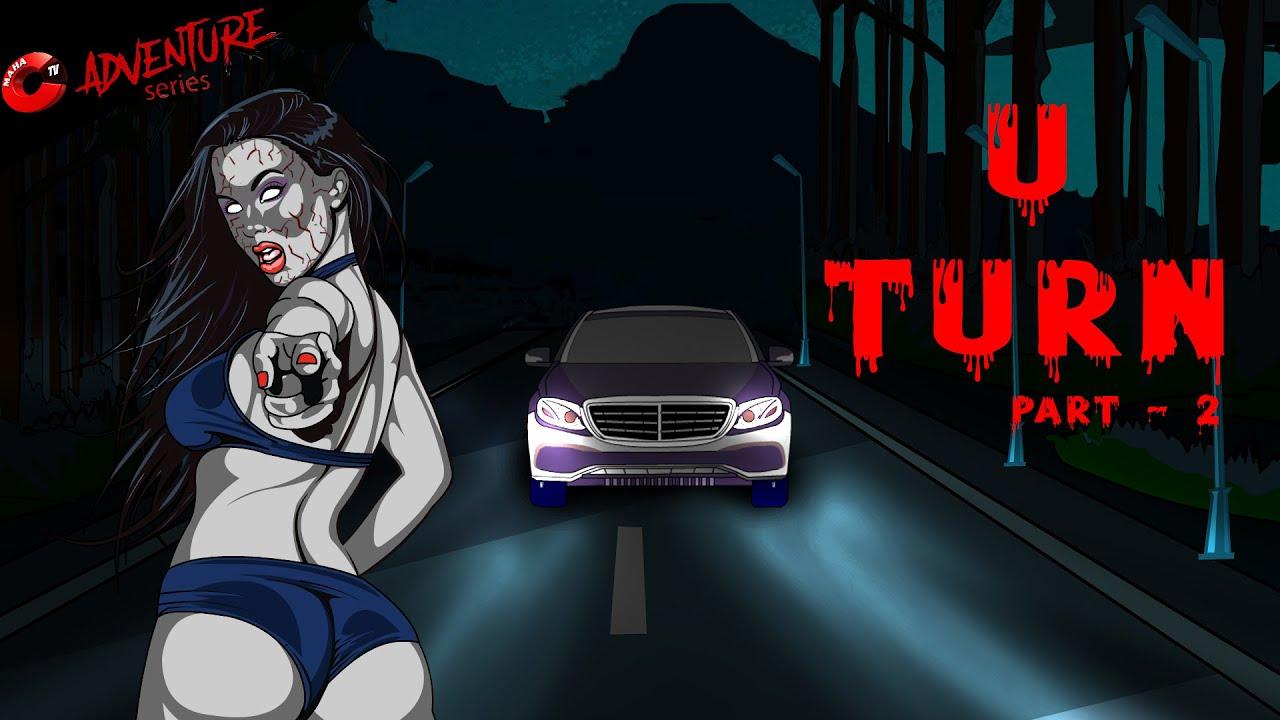 U Turn Part-2 | Horror Stories | Hindi Kahaniya | Hindi Kahaniya | Mahacartoon Tv Adventure