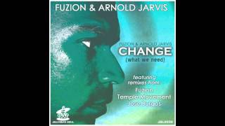 CHANGE : Fuzion & Arnold Jarvis (Temple Movement Mix)