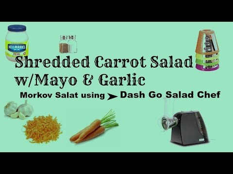 Carrot Salad W/Garlic And Mayo /Салат морковка исползуя-DASH Go Salad Chef