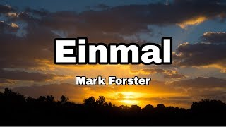 Mark Forster - Einmal (Lyrics)