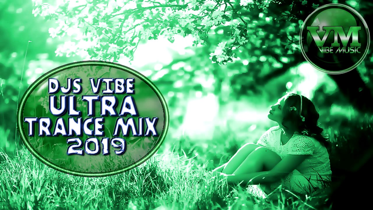 Djs Vibe - Ultra Trance Mix 2019