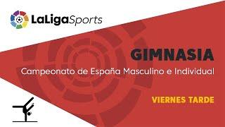 📺 Campeonato de España Masculino e Individual de Gimnasia Rítmica - Viernes Tarde