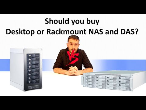 The Difference between Desktop or Rackmount NAS or DAS - Which should you Buy