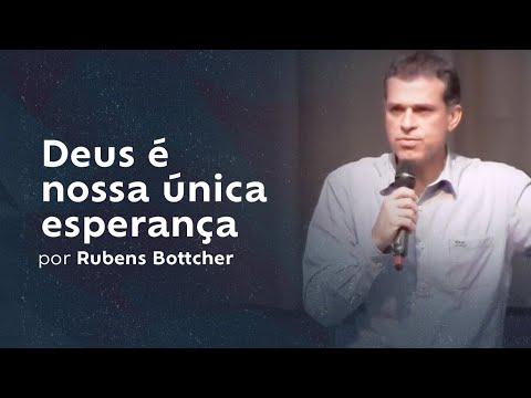 Deus é nossa única esperança por Rubens Bottcher