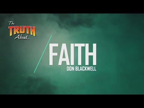 The Truth About Faith  God's Plan for Saving Man
