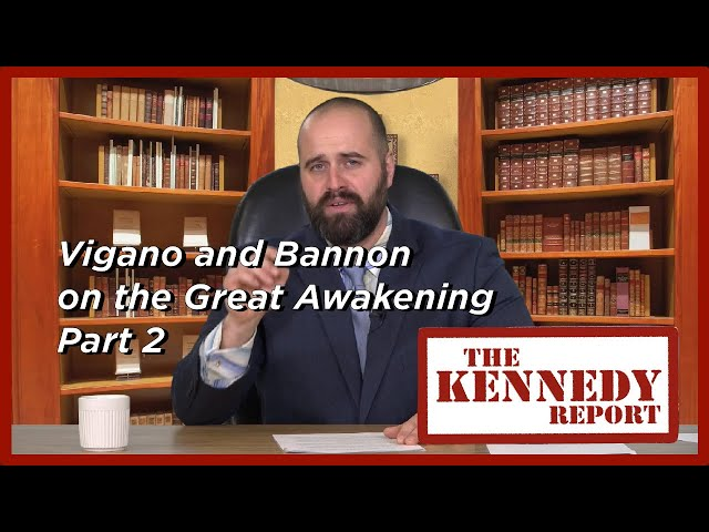 Vigano and Bannon on the Great Awakening and Trump  Part 2 | The Kennedy Report