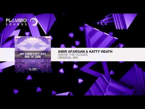Amir Afargan & Katty Heath - Above The Clouds (Original Mix) FULL HD