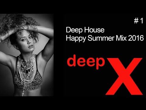 Deep House Happy Summer Mix 2016 #1