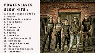 Video POWERSLAVES SLOW HITS : JIKA KAU MENGERTI, MALAM INI, IMPIAN, FIND OUR LOVE AGAIN, SUDAH JANGAN, ETC download MP3, 3GP, MP4, WEBM, AVI, FLV Agustus 2018