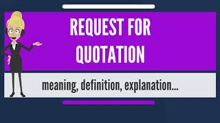 What is REQUEST FOR QUOTATION? What does REQUEST FOR QUOTATION mean? REQUEST FOR QUOTATION meaning