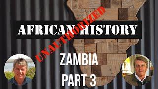 African History Unauthorised | Peter Jones on Zambia part3