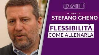 Flessibilità: come allenarla - Stefano Gheno - Interviste#28