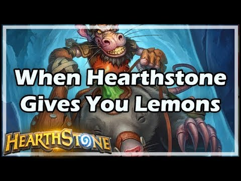[Hearthstone] When Hearthstone Gives You Lemons