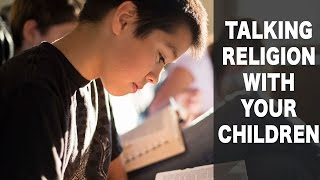 Talking Religion with Your Children - Dr. David Dollahite (1/3)