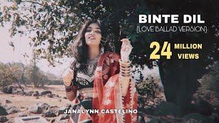 Binte Dil (Female Love-Ballad Version) | Janalynn Castelino