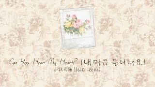 Gambar cover Can You Hear My Heart? (내 마음 들리나요) - EPIK HIGH (feat. Lee Hi (이하이)) [HAN/ROM/ENG COLORCODED LYRICS]