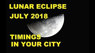 Lunar Eclipse July 2018 Timings in Your City | 27 July 2018 Chandra Grahan Timing | Blood Moon 2018