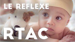 Qu-est-ce que le Réflexe RTAC ? (Bonus : Mouvements rythmés)