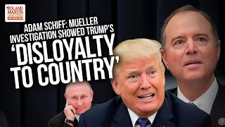 'Disloyalty To Country': Adam Schiff Shreds Donald Trump For His Betrayal Of America., From YouTubeVideos