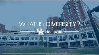What is Diversity? - UK HealthCare