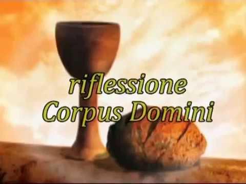 Riflessione (traccia): Corpus Domini B 2018 - YouTube