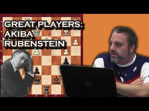 Great Players of the Past -- Akiba Rubinstein with GM Ben Finegold