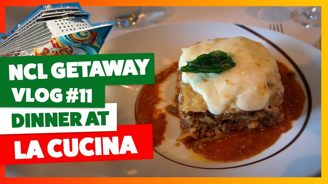 Norwegian Jewel La Cucina Menu Ncl Getaway Vlog Part 11 Dinner At La Cucina Speciality Restaurant