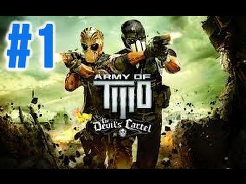 Army of Two: The Devil's Cartel (2013) - Army of TWO- The Devil's Cartel WALKTHROUGH PART 1 (PS3)
